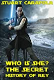 Who Is She? The Secret History Of Rey (Star Wars Wavelength Book 5)