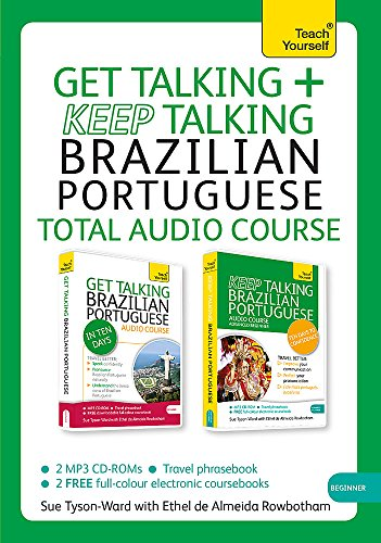 Get Talking and Keep Talking Brazilian Portuguese Total Audio Course: (Audio pack) The essential short course for speaking and understanding with confidence (Teach Yourself: Language)