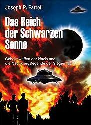 Das Reich der Schwarzen Sonne: Geheimwaffen der Nazis und die Nachkriegslegende der Siegermächte