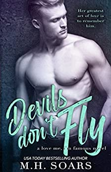Devils Don't Fly (Love Me, I'm Famous Book 4) by [Soars, M. H.]