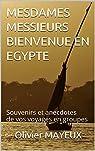 Mesdames Messieurs bienvenue en Egypte par Mayeux