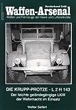Waffen-Arsenal Sonderband 66 - Die Krupp-Protze - L 2 H 143