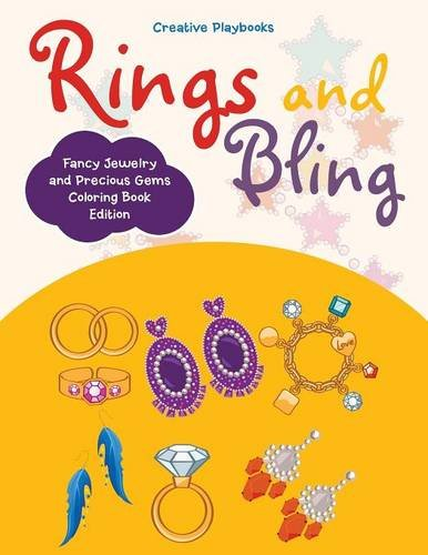 Rings and Bling: Fancy Jewelry and Precious Gems Coloring Book Edition