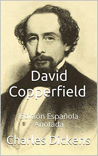 David Copperfield - Edición Española - Anotada: Edición Española - Anotada par Charles Dickens