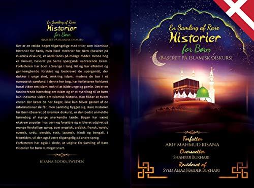 En Samling af Rare Historier for Børn: (Baseret på Islamisk Diskurs) (Danish Edition)