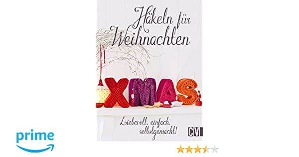 Häkeln Für Weihnachten Liebevoll Einfach Selbstgemacht