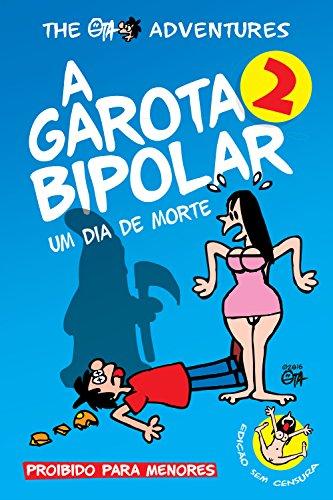 A Garota Bipolar 2 - Um Dia de Morte (The Ota Adventures) (Portuguese Edition) por Ota