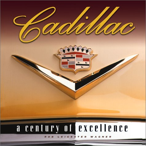cadillac-a-century-of-excellence-by-robert-leicester-wagner-2002-05-02