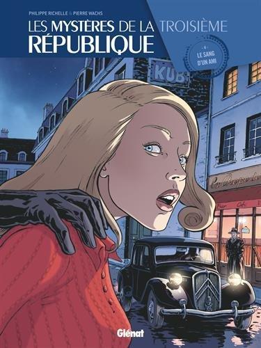 Les Mystères de la 3e République - Tome 04: Le sang d'un ami