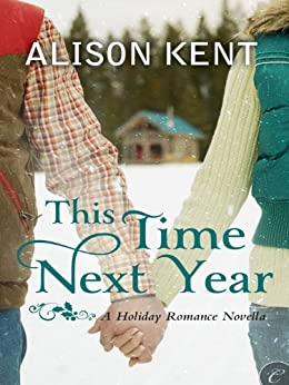 This Time Next Year by [Kent, Alison]