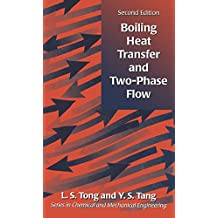 Boiling Heat Transfer And Two-Phase Flow (Series in Chemical and Mechanical Engineering) (English Edition)