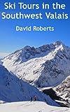Ski Tours in the Southwest Valais