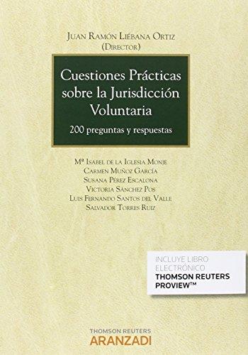 Cuestiones prácticas sobre la jurisdicción voluntaria (Papel + e-book): 200 preguntas y respuestas (Monografía)