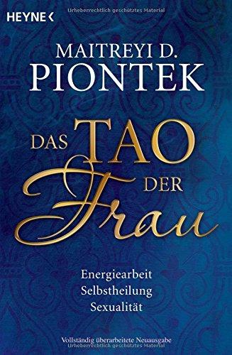 Buchseite und Rezensionen zu 'Das Tao der Frau: Energiearbeit, Selbstheilung, Sexualität' von Maitreyi D. Piontek