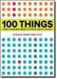 [100 Things Every Designer Needs to Know About People (Voices That Matter)] [By: Weinschenk, Susan] [April, 2011] - New Riders - 14/04/2011