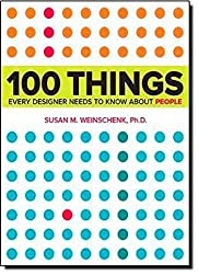 100 Things Every Designer Needs to Know About People (Voices That Matter) by Susan Weinschenk (2011-04-24)