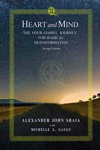 Heart and Mind: The Four-Gospel Journey for Radical Transformation: Second Edition