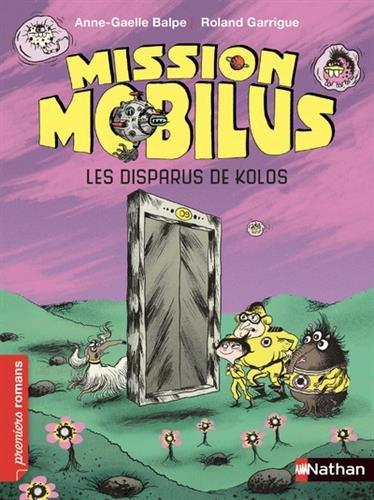 Mission mobilus (1) : Les disparus de Kolos
