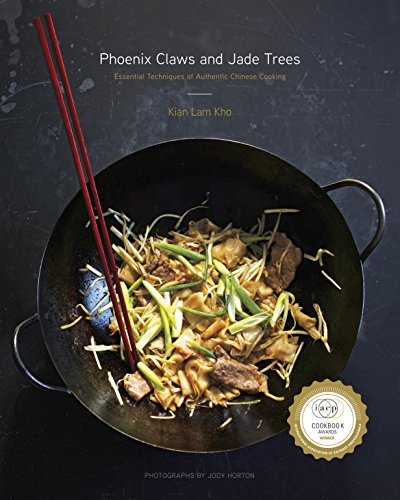 Phoenix Claws and Jade Trees: Essential Techniques of Authentic Chinese Cooking (English Edition)