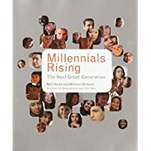 Millennials Rising: The Next Great Generation: The Next Great Generation /by Neil Howe and Bill Strauss ; Cartoons by R.J. Matson