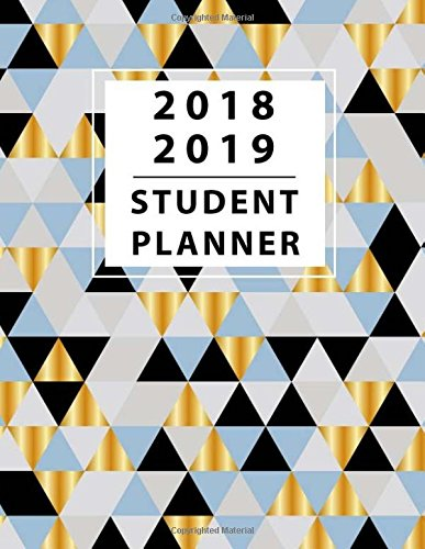 Student Planner 2018 - 2019: Daily Monthly & Weekly Planner August 2018 - July 2019, Organizer Calendar and Agendas for College, University and High School 8.5