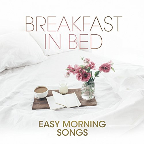 Breakfast In Bed: Easy Morning...