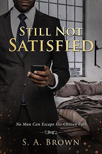 Still Not Satisfied by [Brown, S. A.]