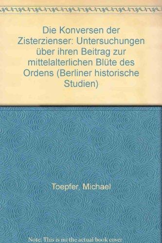 Die Konversen der Zisterzienser.: Untersuchungen über ihren Beitrag zur mittelalterlichen Blüte des Ordens. (Ordensstudien IV).