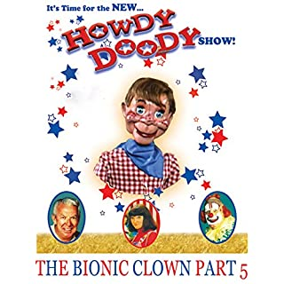 The New Howdy Doody Show The Bionic Clown Part 5 [OV]
