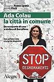 Ada Colau, la città in comune. Da occupante di case a sindaca di Barcellona