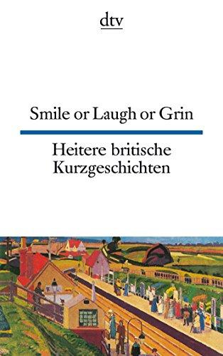 Smile or Laugh or Grin Heitere britische Kurzgeschichten (dtv zweisprachig)