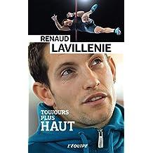 RENAUD LAVILLENIE, TOUJOURS PLUS HAUT
