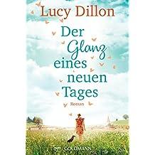 Der Glanz eines neuen Tages: Roman (German Edition)