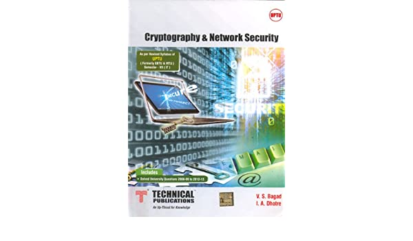 Cryptography and Network Security (UPTU): V S Bagad, I A Dhotre