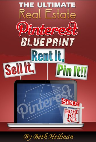 the-ultimate-pinterest-real-estate-blueprint-sell-it-rent-it-pin-it