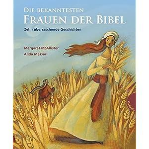 Die bekanntesten Frauen der Bibel: Zehn überraschende Geschichten