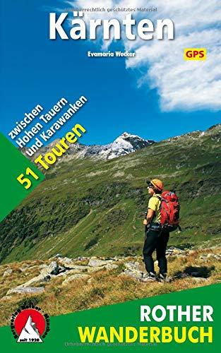 Kärnten: 51 Touren zwischen Hohen Tauern und Karawanken. Mit GPS-Tracks.