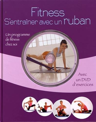 Fitness : S'entraîner avec un ruban. La remise en forme à domicile (1DVD)