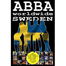 ABBA worldwide: Sweden: Discography edited in Sweden by Polar, Polydor, Reader's Digest... (1972 - 2017). Full-color Illustrated Guide. (Spanish Edition)