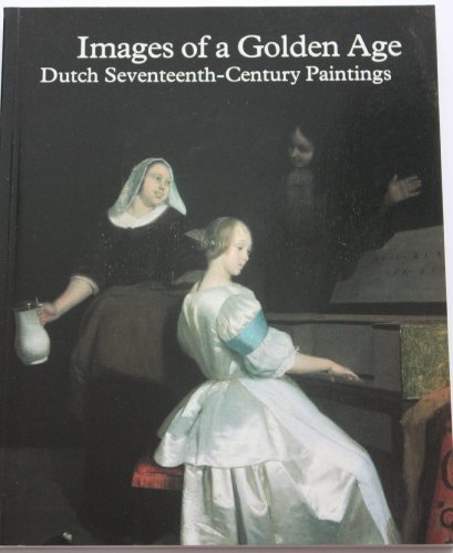 Images of a Golden Age: Dutch Seventeenth-Century Paintings