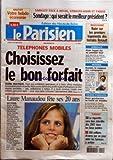 PARISIEN (LE) [No 19311] du 09/10/2006 - SARKOZY FACE A ROYAL, STRAUSS-KAHN ET FABIUS - SONDAGE - QUI SERAIT LE MEILLEUR PRESIDENT ? - TELEPHONES MOBILES - CHOISISSEZ LE BON FORFAIT - GUIDE PRATIQUE - LAURE MANAUDOU FETE SES 20 ANS - NATATION - BOULOGNE - RUEE SUR LES PREMIERS LOGEMENTS DES TERRAINS RENAULT - BORDEAUX - ALAIN JUPPE ELU AU PREMIER TOUR - MUSIQUE - KAMINI, LE RAPPEUR DES CAMPAGNES - COURSE-POURSUITE - DEUX GENDARMES SE TUENT EN VENDEE - TABAC - LA CIGARETTE SERA BIEN INTERDITE DE