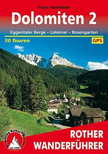 Dolomiten 2: Eggentaler Berge - Latemar - Rosengarten. 50 Touren par Franz Hauleitner
