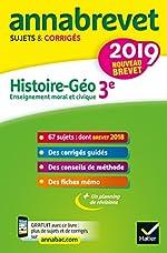 Annales du brevet Annabrevet 2019 Histoire Géographie EMC 3e - 65 sujets corrigés de Christophe Clavel