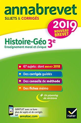 Annales du brevet Annabrevet 2019 Histoire Géographie EMC 3e: 65 sujets corrigés par Christophe Clavel
