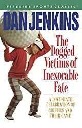 DOGGED VICTIMS OF INEXORABLE FATE (Fireside sports classic)