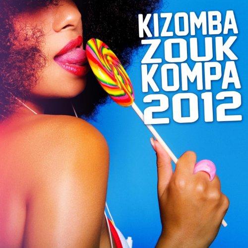 Kizomba Zouk & Kompa 2012 (Sus...