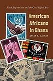American Africans in Ghana: Black Expatriates...