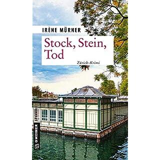 Stock, Stein, Tod: Andrea Bernardis fünfter Fall (Kriminalromane im GMEINER-Verlag)
