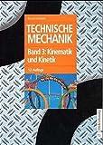 Technische Mechanik 1-3: Technische Mechanik, 3 Bde., Bd.3, Kinematik und Kinetik - Bruno Assmann