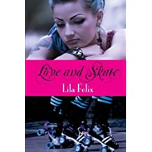 Love and Skate by Lila Felix (2012-12-05)